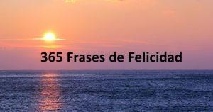 365 frases de felicidad, una para cada día de año.